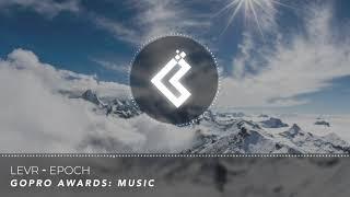 LEVR - Epoch - GoPro Hero 9 Awards Music (NoCopyrightSound)