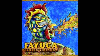 Fayuca - Stickier Than The Last