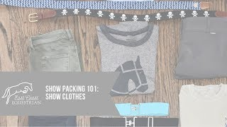 Show Packing 101: Show Clothes!