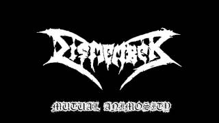 Dismember-Mutual Animosity(Lyrics In Description)