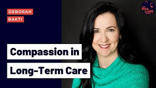 Insights on Long-Term Care with Deborah Bakti (Season 2, Ep. 28)