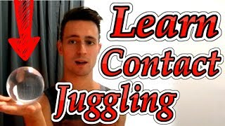 Contact Juggling Beginner Tutorial - The Very First Steps - Danelo Performances