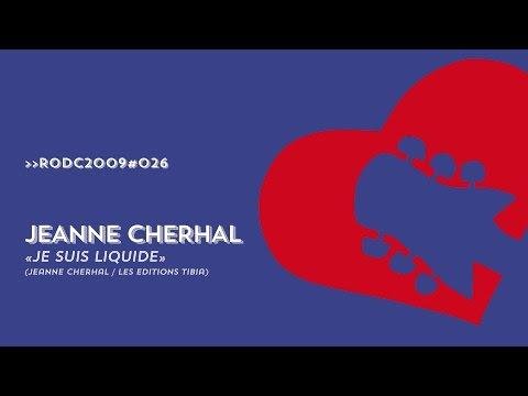 RODC2009#026 - JEANNE CHERHAL - Je suis liquide
