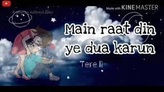 Mai Raat Din Ye Dua Karu Arijit Singh Whatsapp Status