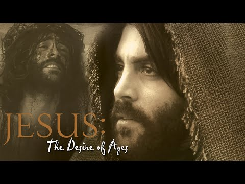 Jesus: the Desire of Ages DVD movie- trailer