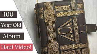 100+ Year Old Album - Haul Video!