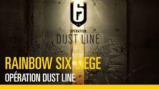 Rainbow Six Siege - Opération Dust Line