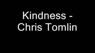 Kindness - Chris Tomlin