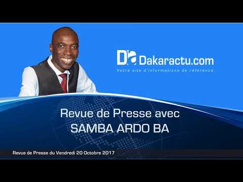 Revue de Presse Dakaractu Vendredi 20 Octobre 2017