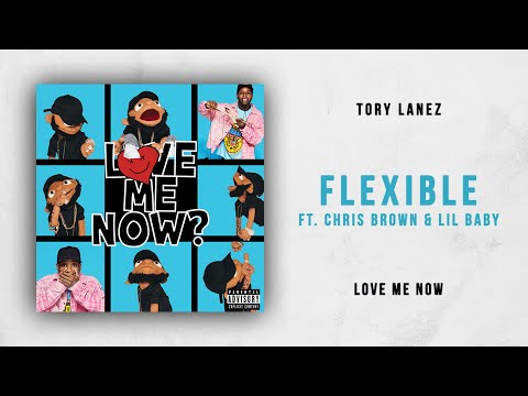 Tory Lanez - Flexible Ft. Chris Brown & Lil Baby (Love Me Now)
