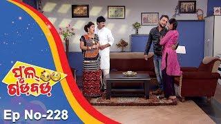 Full Gadbad - Comedy Unlimited | Full Ep 228 | 17th July 2018 | Odia Serial - TarangTV