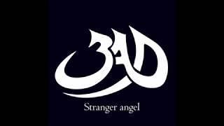 Stranger Angel- 3AD (lyrics video)