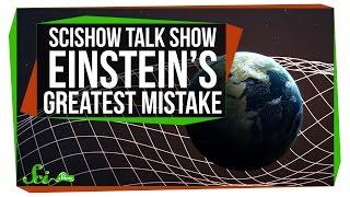 Einstein's Greatest Mistake: SciShow Talk Show With David Bodanis