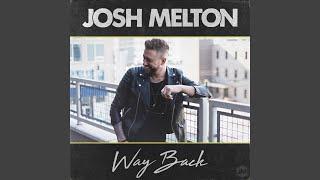 Josh Melton Way Back