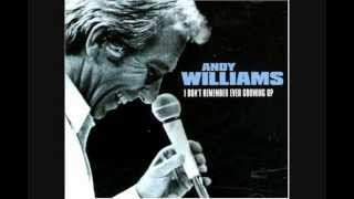 Andy Williams - I Don't Remember Ever Growing Up