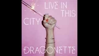 Dragonette - Live In This City (Database Remix)