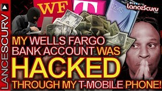 MY WELLS FARGO BANK ACCOUNT WAS HACKED Through My T Mobile Phone!   The LanceScurv Show