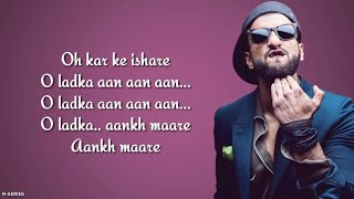 Aankh Marey (Lyrics) - Mika Singh | Neha Kakkar | Kumar Sanu | Simmba