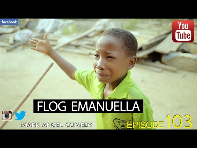 Mark Angel Comedy - Flog Emanuella (E103)