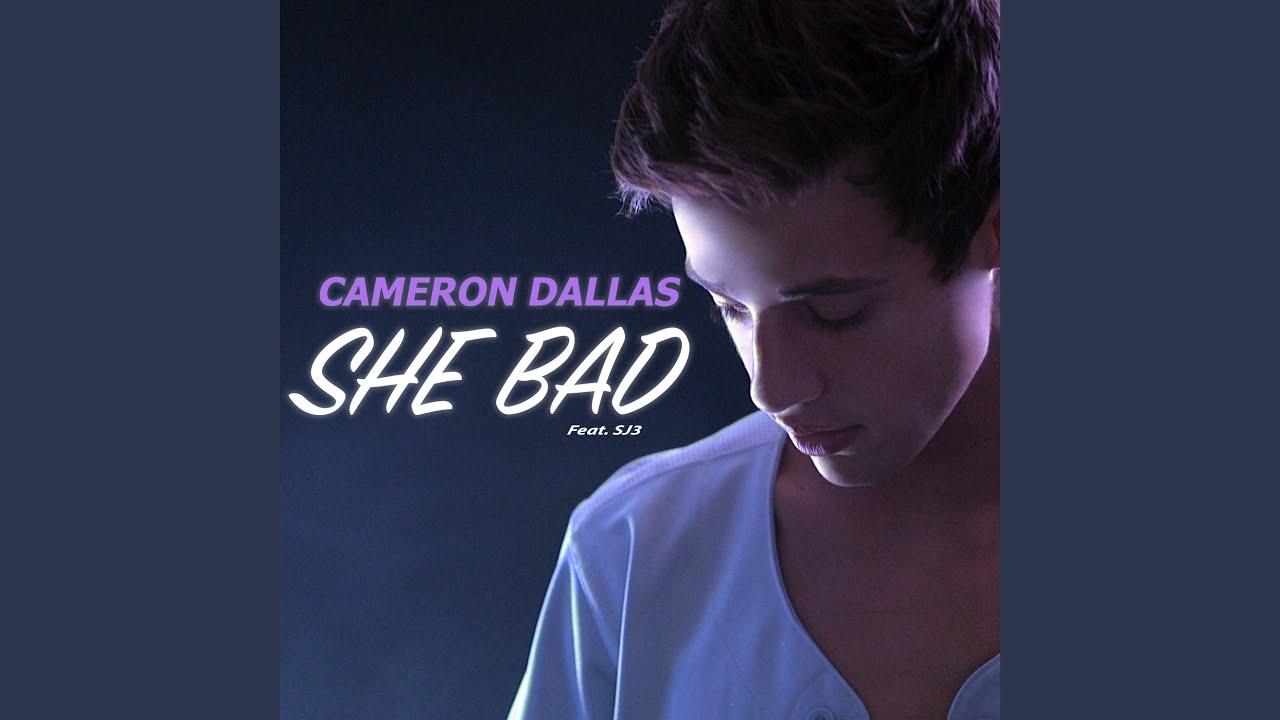 Lirik Lagu She Bad - Cameron Dallas dan Terjemahan