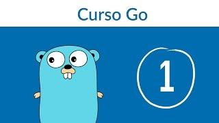 1.- Curso Go - Introducción