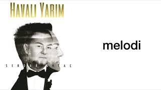 Serdar Ortaç   Havalı Yarim (feat. Yıldız Tilbe) Şarkı Sözleri Lyrics