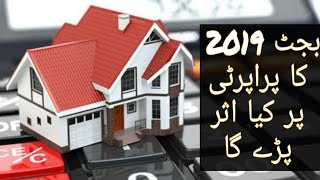 Budget 2019 effect on Property Investment in Pakistan | Property Naama