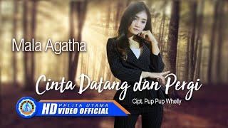 Mala Agatha - CINTA DATANG DAN PERGI ( Official Music Video ) [HD]