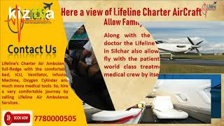 Lifeline Air Ambulance in SilcharFlies with Professional Medical Team