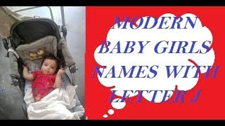 MODERN BABY GIRLS NAMES WITH LETTER J