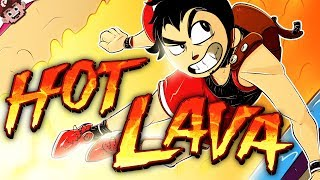 THE FLOOR IS LAVA! (Hot Lava w/ Chilled & Friends)
