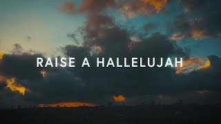 Raise A Hallelujah (Lyrics) ~ Bethel Music - YouTube