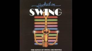 The Kings Of Swing Orchestra - Hooked On Swing Medley. Part I