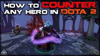 Dota 2: How to Counter Any Hero | Pro Dota 2 Guides