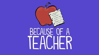 Because of a Teacher: A Thank You Letter to Teachers