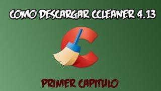 Descargar Ccleaner Gratis Español [Mega] - Optimizar Tu Pc [Cap1]