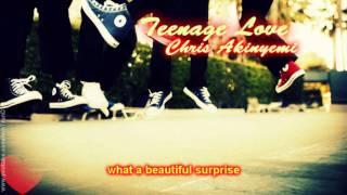 Chris Akinyemi - Teenage Love +Lyrics/DL