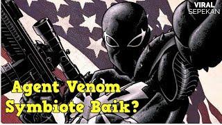 Mengenal Asal Usul dan Kekuatan Agent Venom (Symbiote Tentara Amerika?)