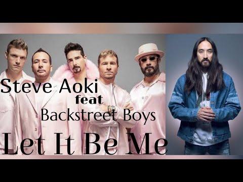 LET IT BE ME (Steve Aoki feat Backstreet Boys) - Lyrics