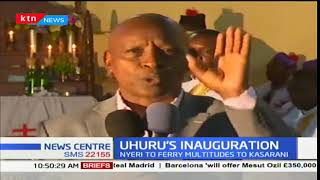 Nyeri County to ferry thousands of people for Uhuru Kenyatta's inauguration ceremony