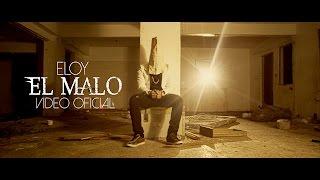 El Malo - Eloy (Video)
