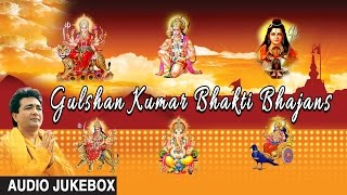 Gulshan Kumar Bhakti Bhajans, Best Bhakti Bhajans I GULSHAN KUMAR I AUDIO SONGS JUKE BOX - Download this Video in MP3, M4A, WEBM, MP4, 3GP