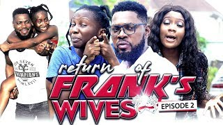 "RETURN OF FRANKS WIFE EPISODE 2-NEW MOVIE""2019 LATEST NOLLYWOOD MOVIE"
