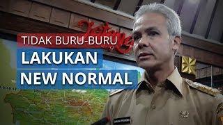 Tidak Buru-Buru Terapkan New Normal, Ganjar Pranowo Fokus Turunkan Angka Kasus Covid-19