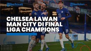 Menang 2-0, Chelsea Singkirkan Real Madrid, The Blues Lawan Manchester City di Final Liga Champions