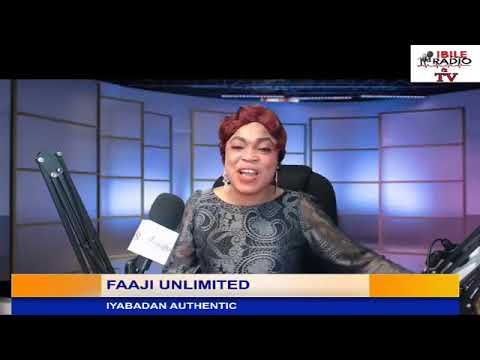 FAAJI UNLIMITED WITH IYABADAN AUTHENTIC