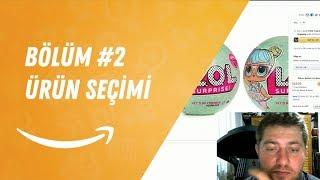 TürkiyeAmazon Amazon Satış Rehberi, Bölüm #2 Ürün Seçimi