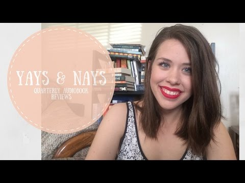 Yays and Nays    Quarterly Audiobook Reviews