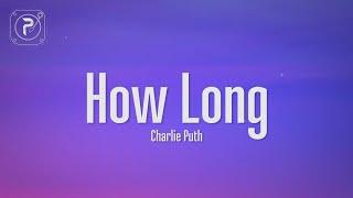 Charlie Puth - How Long (Lyrics)