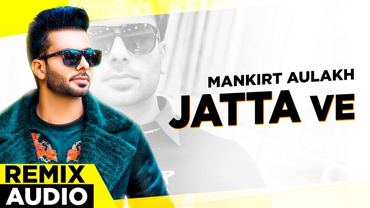 Jatta Ve (Remix Audio) Lyrics - Mankirt Aulakh